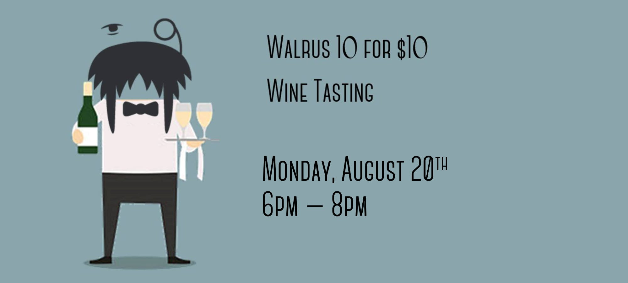 Walrus 10 for $10 Wine Tasting - August Editi