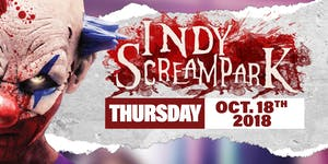 Thursday October 18th, 2018 - Indy Scream Park