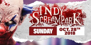Sunday October 28th, 2018 - Indy Scream Park