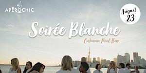Soirée Blanche - St Tropez at Cabana Pool Bar
