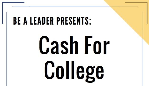 2018 Cash for College (Be A Leader October High School Workshop)