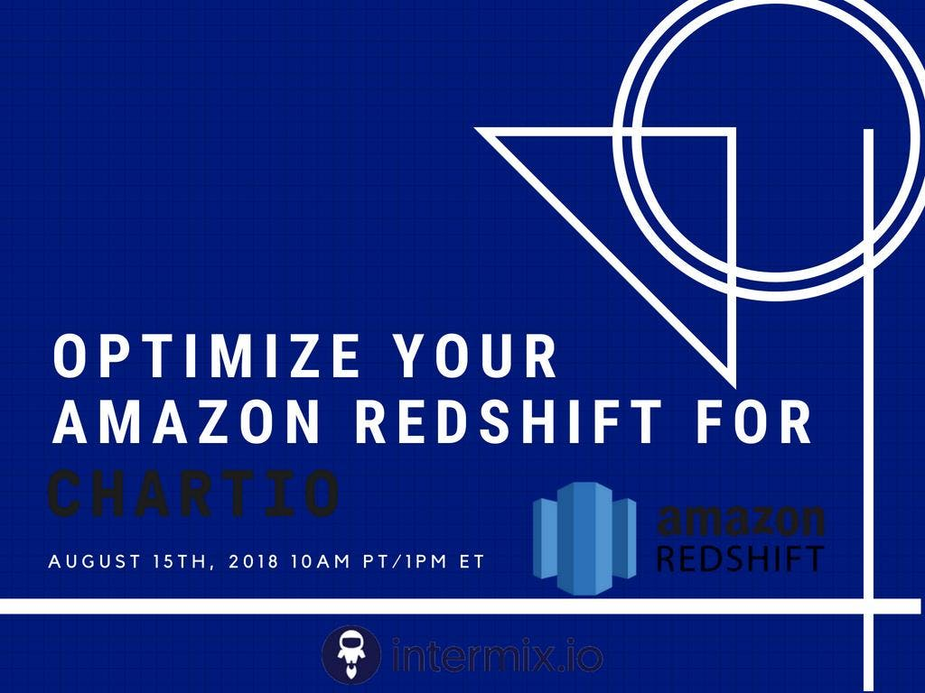 Optimize Your Amazon Redshift for Chartio