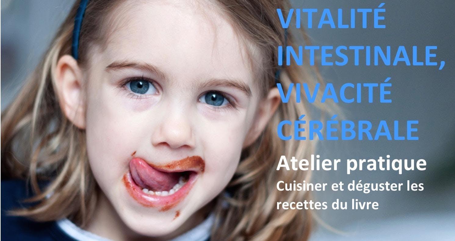 Atelier Vitalité intestinale, vivacité cérébrale pour la famille