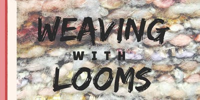 Weaving with Looms (15+)