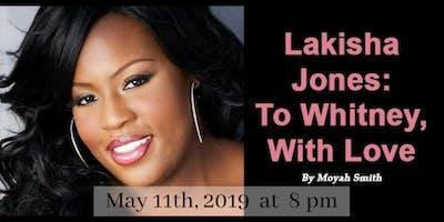 Lakisha Jones- To Whitney, with Love