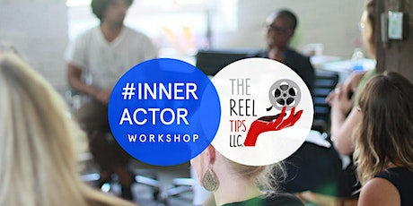 #INNERACTOR Acting Workshop with The Reel Tips tickets