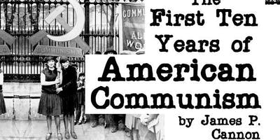 """""""First Ten Years of American Communism"""" Socialist Feminist Discussion Group"""