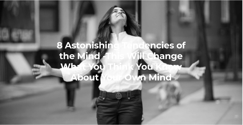 Astonishing Tendencies Of Mind