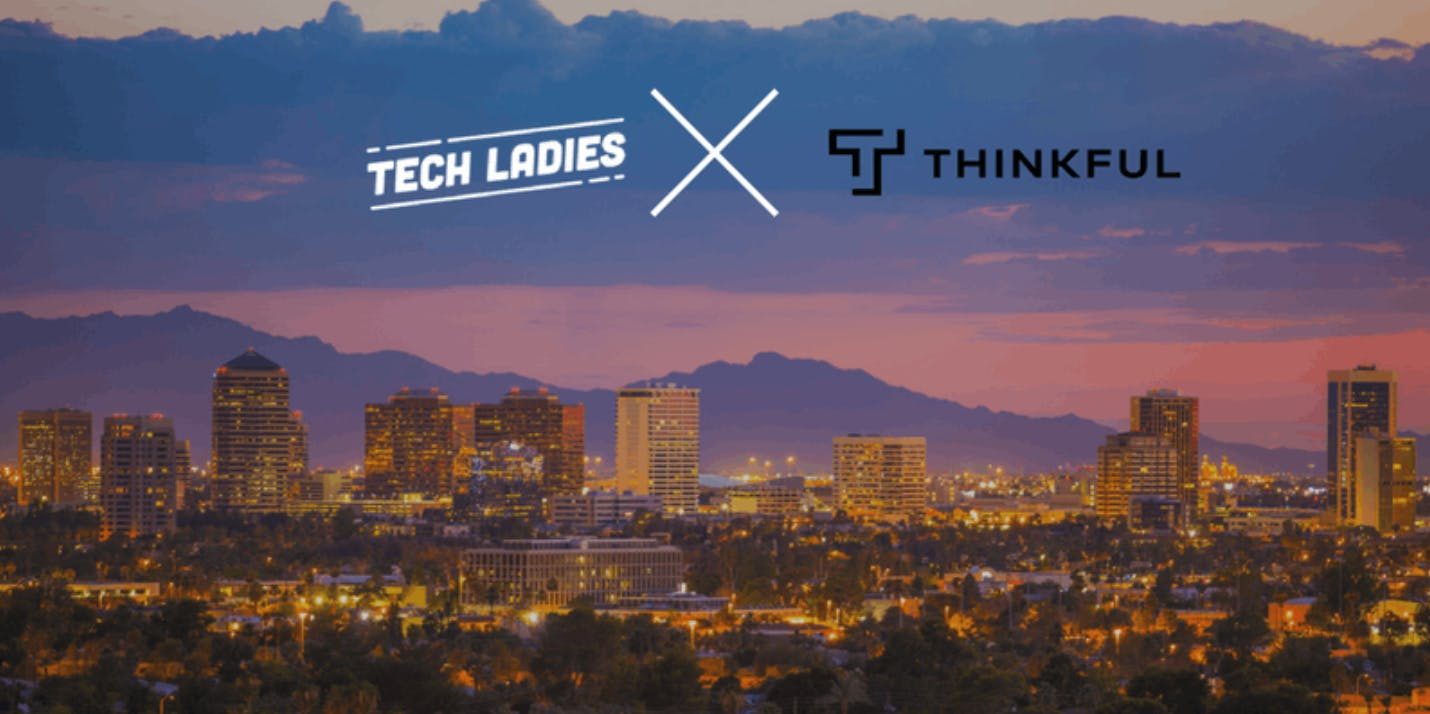 Thinkful + Tech Ladies: Lunch Brag Monthly Series