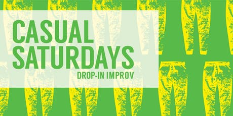Casual Saturdays: The Improv Drop-In tickets