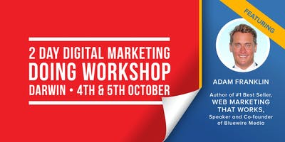 "The 2 Day Digital Marketing \""Doing\"" Workshop - Darwin"