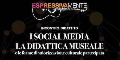 I social media, la didattica museale e le forme di valorizzazione culturale partecipata