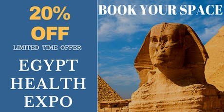 EGYPT HealthCare Exhibition & Conference in Cairo 2019 EGY Health Expo 2019 tickets
