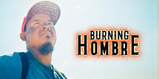BURNING HOMBRE - World Premiere