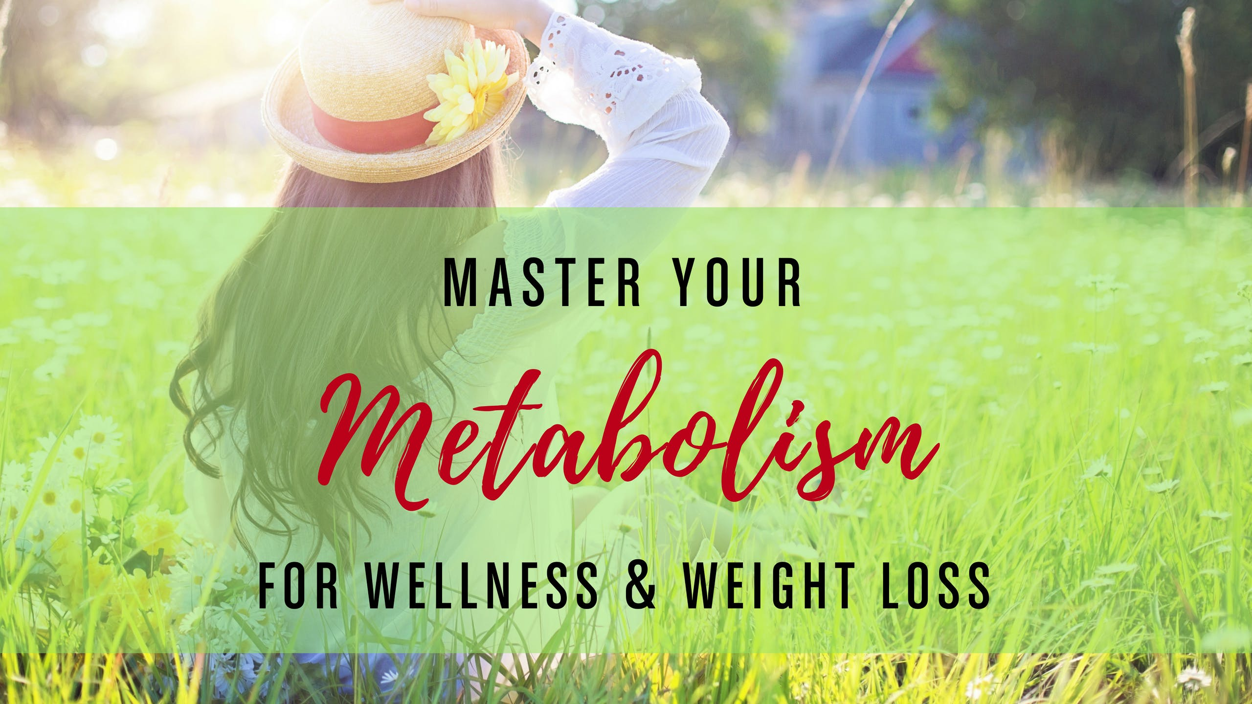 Master Your Metabolism for Wellness & Weight