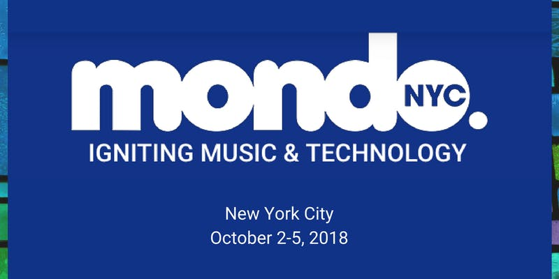 Mondo.NYC 2018 MUSIC FESTIVAL & GLOBAL MUSIC/TECH BUSINESS CONFERENCE