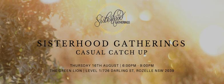 Sisterhood Gathering - Casual Catch Up