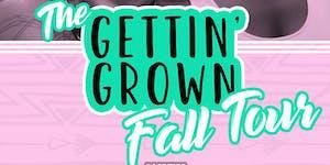 Gettin' Grown Live! Atlanta