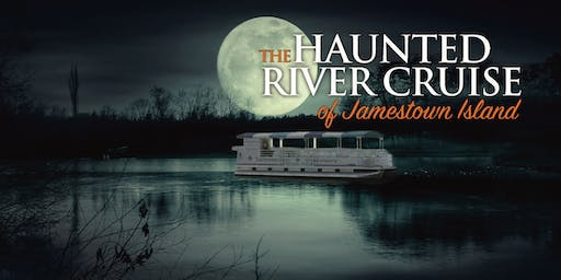 The Haunted River Cruise of Jamestown Island