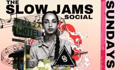 The SLOW JAM SOCIAL - Full R&B Experience (Ladies Night) tickets