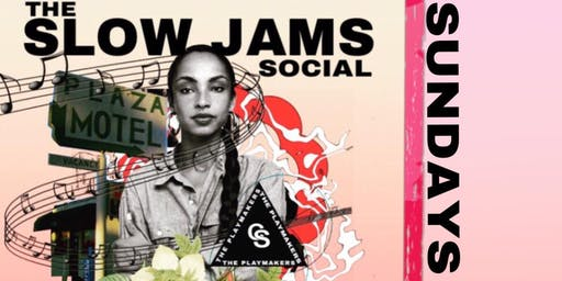 The SLOW JAM SOCIAL - Full R&B Experience (Ladies Night)