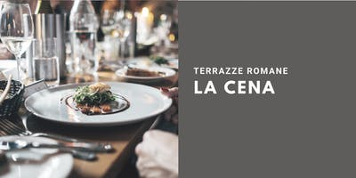 La Cena | Terrazze Romane