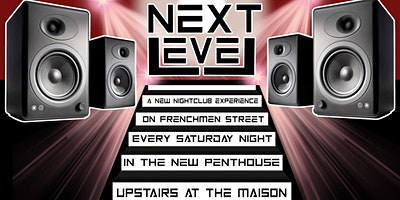 Next Level Nightclub Experience Every Saturday @ Maison Penthouse