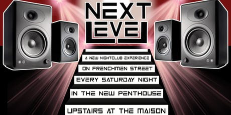 Next Level Nightclub Experience Every Saturday @ Maison Penthouse tickets