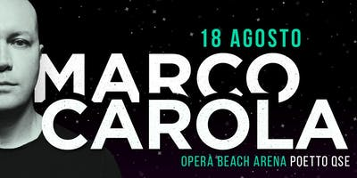 Marco Carola / Opera Beach / Sabato 18 Agosto / Poetto On Air