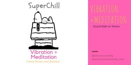 Super CHILL Sound Bath Meditation  tickets