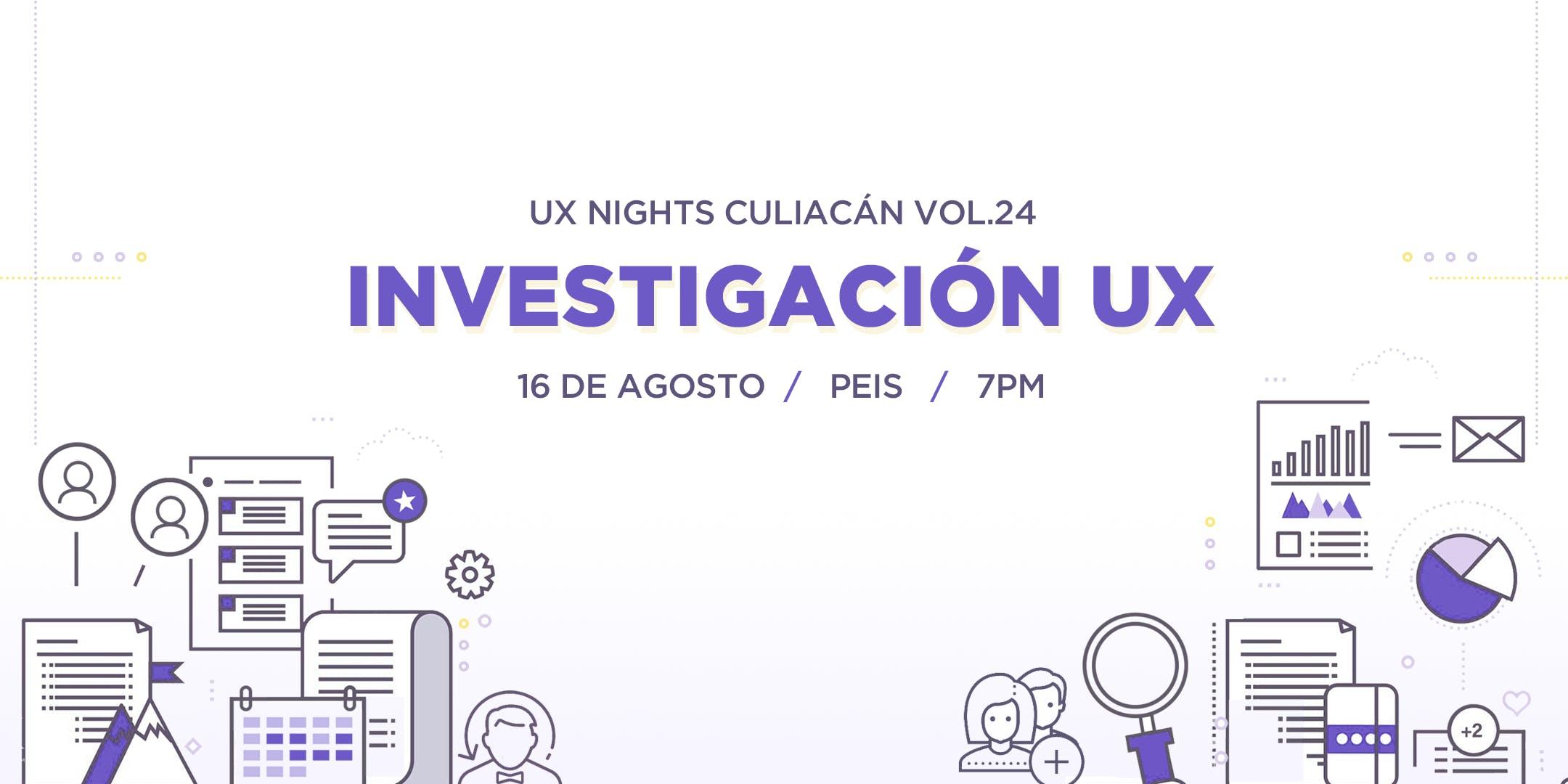 UX Nights Culiacán Vol. 24 - Investigación UX