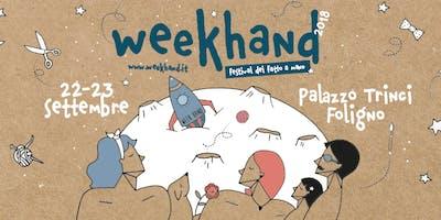 Week Hand - Festival del Fatto a Mano IV edizione