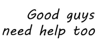 Good Guys Need Help Too