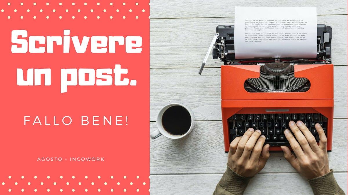 Sai cosa scrivere in un post?