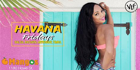 Havana Fridays : Vancouver Salsa Fridays tickets