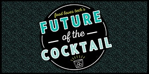 Future of the Cocktail
