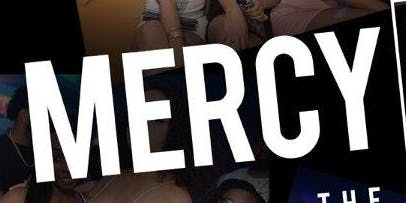 Rsvp For Mercy! Free with rsvp before 11:00