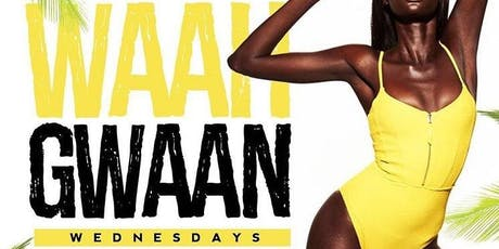 #waahgwaanwednesday tickets