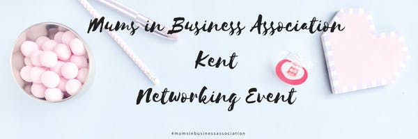 Mums in Business Association Kent Networking