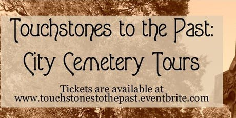 Touchstones to the Past: City Cemetery Tours tickets