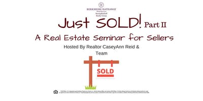 JUST SOLD! Part II A Real Estate Seminar For Seller\