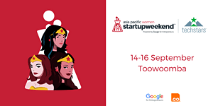 Techstars Startup Weekend Women Toowoomba (APAC)