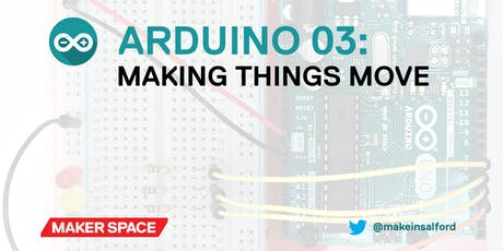 Intro to Arduino: 03: Making Things Move tickets