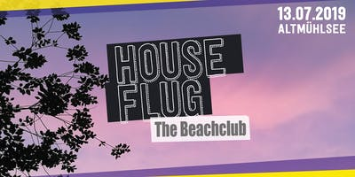 Houseflug The Beachclub
