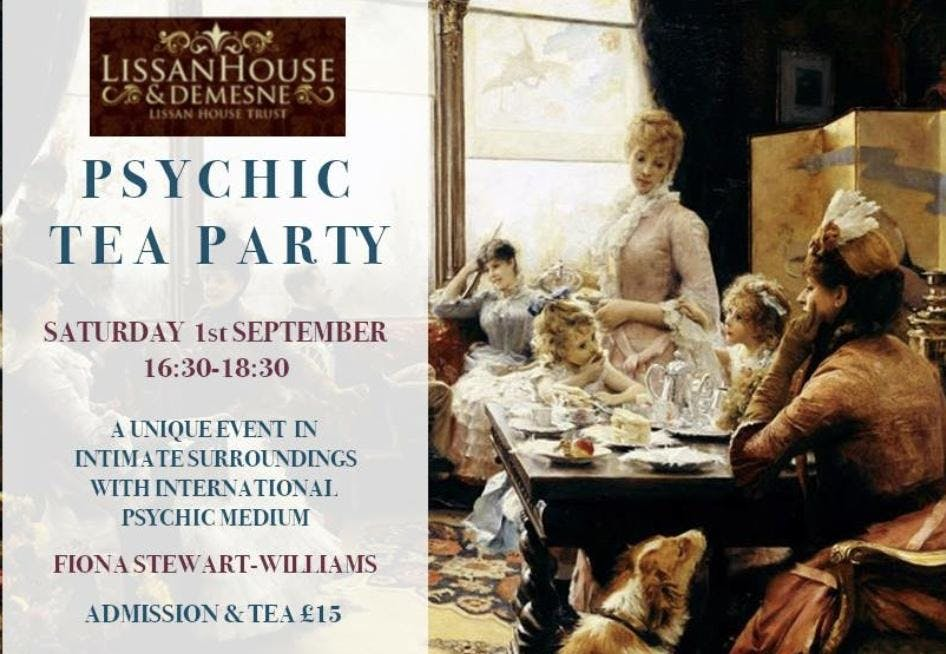 Lissan House & Demesne : Psychic Tea Party