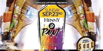 """SUNDAY SOUL BRUNCH """"HENNY & PAINT"""""""