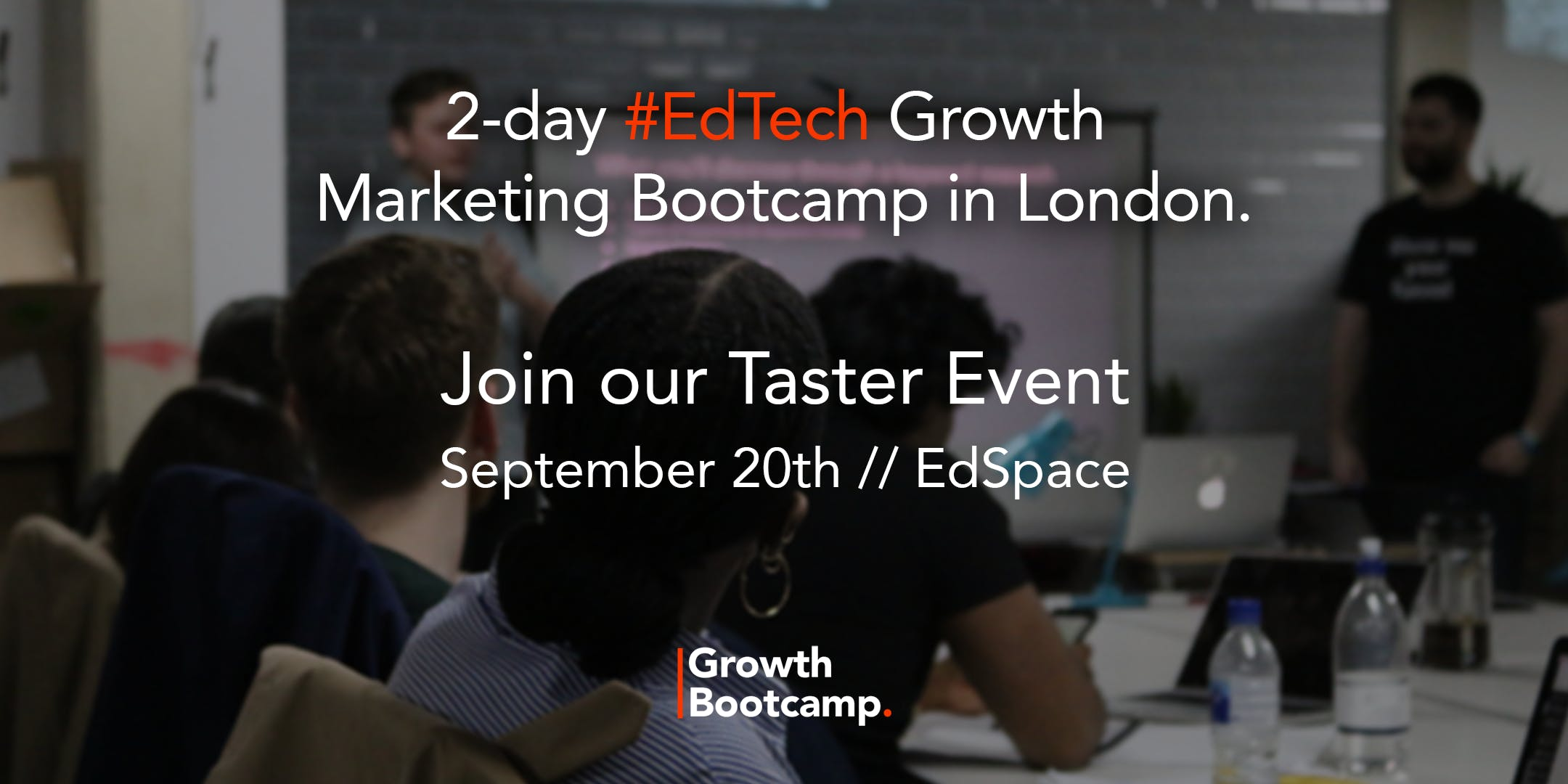 Growth Bootcamp #Edtech Warm-Up Session // Taster