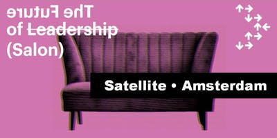 Future of Leadership SATELLITE Salon - Amsterdam