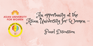 An opportunity at the Asian University for Women -...