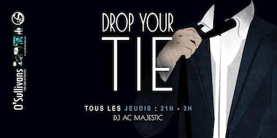 DROP YOUR TIE